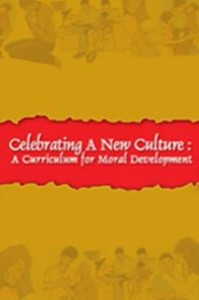 Celebrating A New Culture A Curriculum  For Moral Development