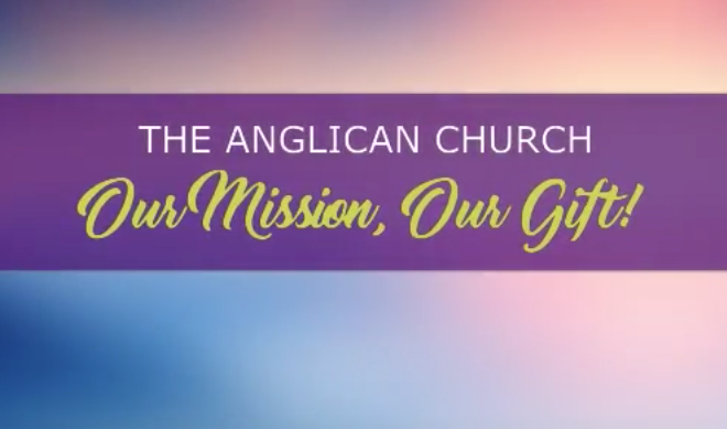 The Anglican Church: Our Mission, Our Gift