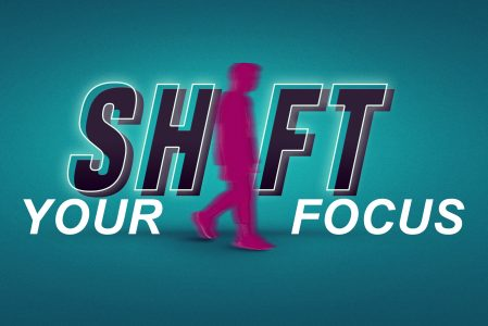 Bible Moment: Shift Your Focus