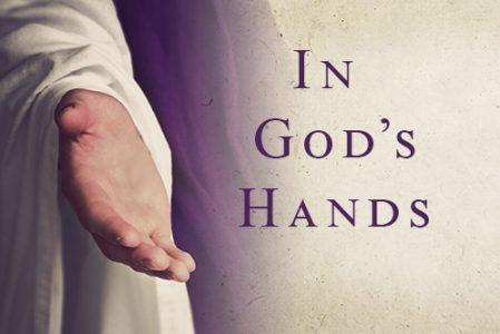 Bible Moment: We are in God's hands