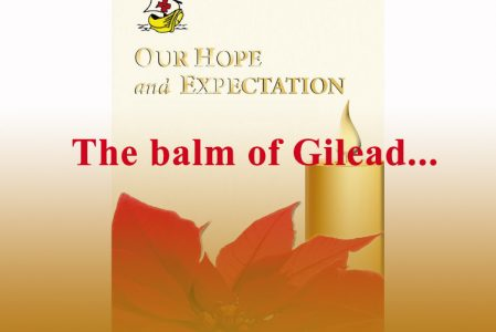 Our Hope and Expectation – The balm of Gilead…