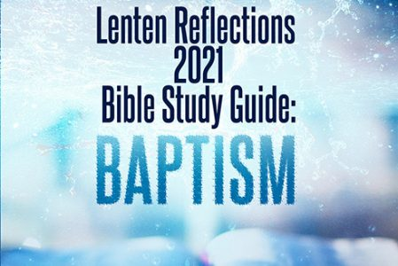 Lenten Reflections 2021 Bible Study Guide: Baptism
