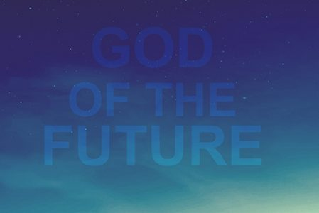 The God of the Unknown Future and the Blessing of Surrendered Obedience